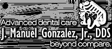 Laredo Dental Care J. Manuel Gonzalez, Jr., D.D.S.