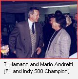 T. Hamann and Mario Andretti (F1 and Indy 500 Champion)