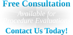 Free Consultation Available for Procedure Evaluation - Contact Us Today!