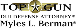 Top Gun DUI Defense Attorney Myles L. Berman