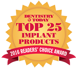 Dentistry Today - 2016 Readers' Choice Award - Top 25 Implant Products