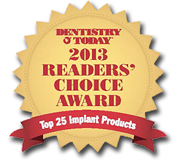 Dentistry Today - 2013 Readers' Choice Award - Top 25 Implant Products