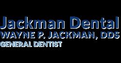 Jackman Dental Wayne P. Jackman,DDS