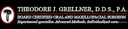 Theodore J. Grellner, DDS, PA Oral & Maxillofacial Surgery