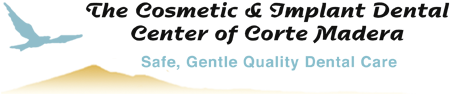 The Cosmetic & Implant Dental Center of Corte Madera