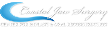Coastal Jaw Surgery Center for Implant & Oral Reconstruction