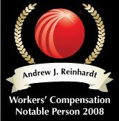 LexisNexis Workers' Compensation Law Center - Andrew J. Reinhardt - Workers' Compensation Notable Person 2008