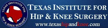 Texas Institute for Hip & Knee Surgery