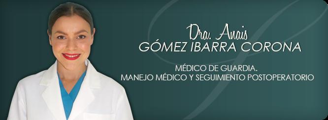 Dra. Anais Gómez Ibarra Corona
