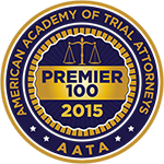 American Academy of Trial Attorneys | AATA | Premier 100 | 2015