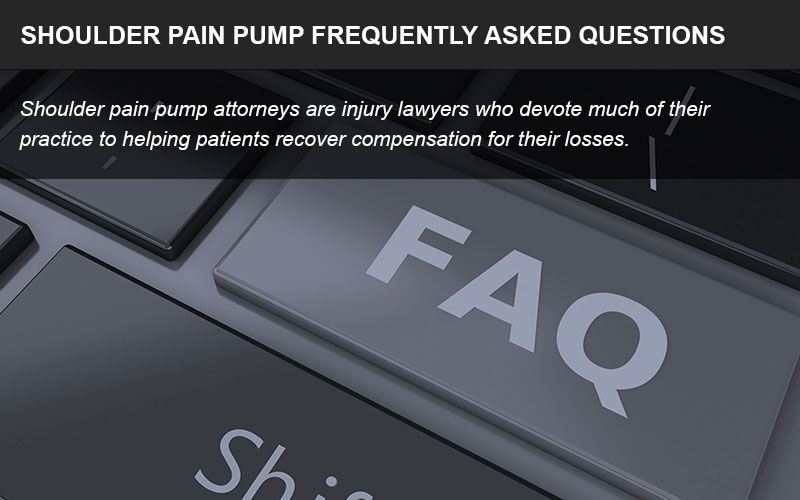 Shoulder pain pump lawsuit FAQ