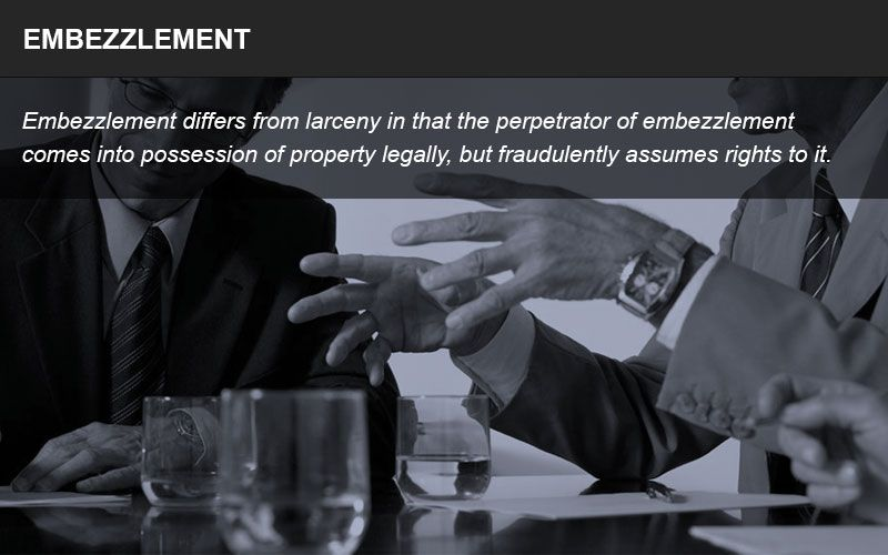 A perpetrator of embezzlement comes into possession of property legally, but fraudulently assumes rights to it