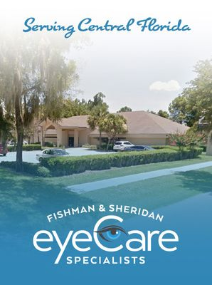 Fishman & Sheridan eyeCare Specialists - Serving Central Florida
