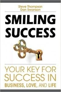 Smiling Success by Steve Thompson and Dan Swanson